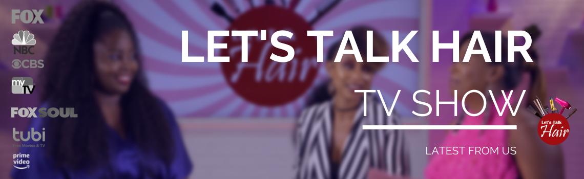 Let's Talk Hair TV Show